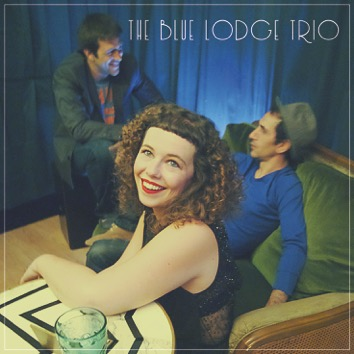 "Live ""THE BLUE LODGE TRIO"" // Mercredi 7 Janvier 2015"