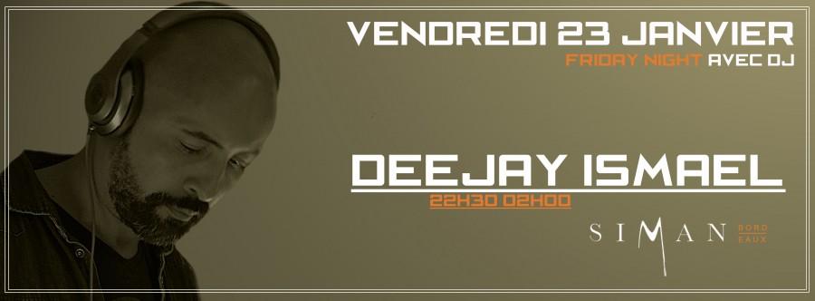 DJ ISMAEL // VENDREDI 23 JANVIER