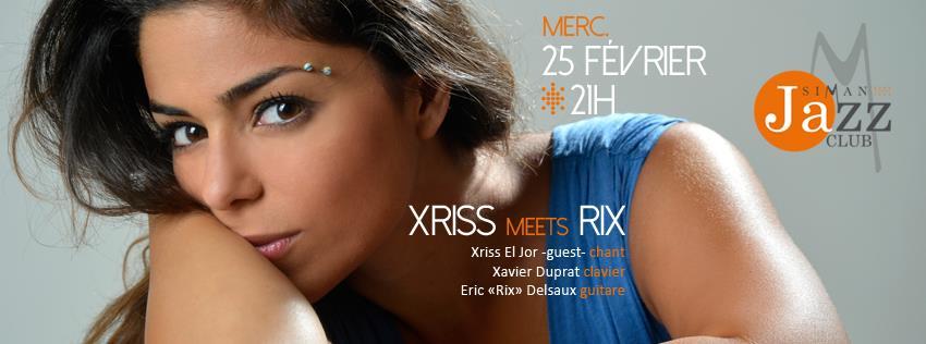 LIVE XRISS MEETS RIX // MERCREDI 25 FEVRIER