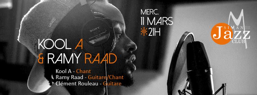 LIVE KOOL A & RAMY RAAD // MERCREDI 11 MARS
