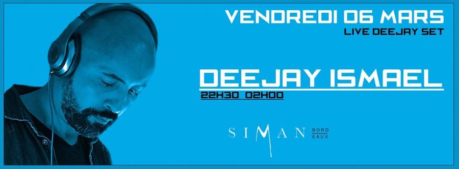 DEEJAY ISMAEL // VENDREDI 6 MARS