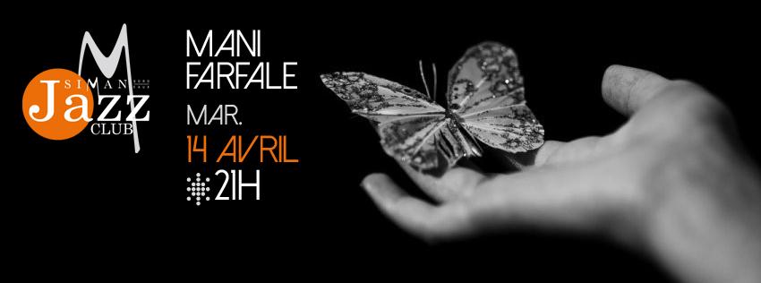 MANI FARFALE // MARDI 14 AVRIL