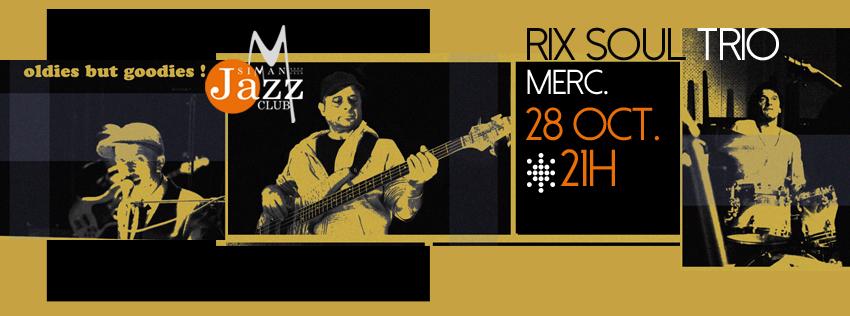 MERCREDI 28 OCTOBRE // RIX SOUL TRIO