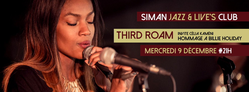 MERCREDI 9 DÉCEMBRE //  Third Roam / Celia Kameni