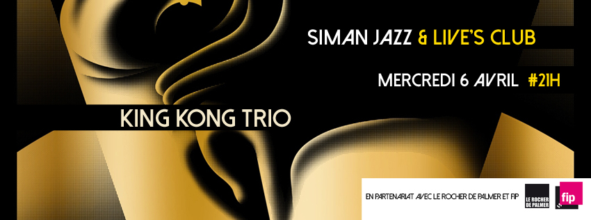 MERCREDI 6 AVRIL // KING KONG TRIO